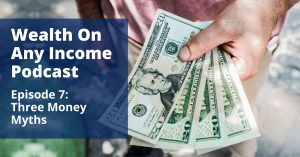 Wealth On Any Income - Podcast Episode 7