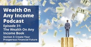 Wealth On Any Income Podcast Episode 31