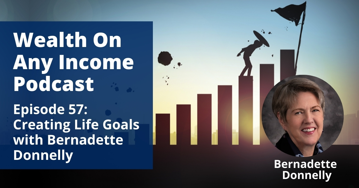 Episode 57: Creating Life Goals with Bernadette Donnelly